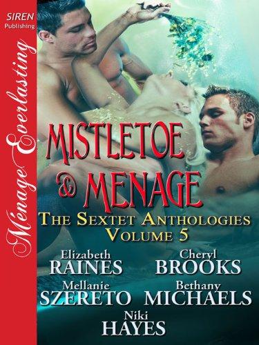 Image of Mistletoe & Menage [The Sextet Anthologies, Volume 5] (Siren Publishing Menage Everlasting)