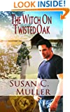 The Witch On Twisted Oak (Paranormal Romantic Suspense)