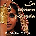 La última portada [The Latest Cover] Audiobook by Blanca Miosi Narrated by Pilar Paneque