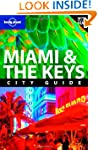 Miami and the Keys (Lonely Planet Cit...