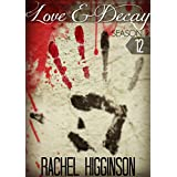 Love and Decay, Episode Twelve: Season Two (Love and Decay, A Novella Series Book 12)