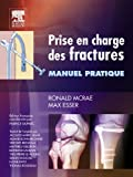 img - for Prise en charge des fractures: Manuel pratique (French Edition) book / textbook / text book