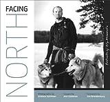 Facing North: Portraits of Ely, Minnesota by Ann Goldman (2008-04-15)
