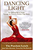 img - for Dancing Light: The Spiritual Side of Being Through the Eyes of a Modern Yoga Master book / textbook / text book