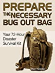 Prepare the Necessary Bug Out Bag: Yo...