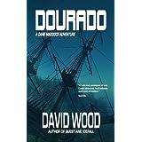 Dourado- A Dane Maddock Adventure (Dane Maddock Adventures Book 1) ~ David Wood