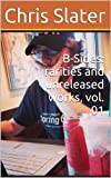B-Sides: rarities and unreleased works, vol. 01