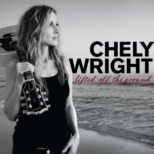 Chely Wright: Lifted Off the Ground