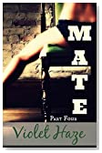 Mate: Part Four