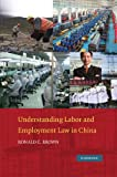 Ronald C. Brown Understanding Labor and Employment Law in China