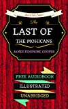 Image of The Last of the Mohicans: By James Fenimore Cooper & Illustrated (An Audiobook Free!)