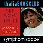Thalia Book Club: Jamaica Kincaid, 'See Now Then' | Jamaica Kincaid