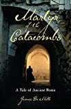 img - for Martyr of the Catacombs: A Tale of Ancient Rome: A Novel book / textbook / text book