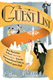 The Guest List: How Manhattan Defined American Sophistication---from the Algonquin Round Table to Truman Capote's Ball (0312540248) by Mordden, Ethan
