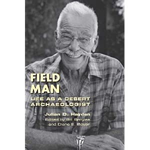 Field man : life as a desert archaeologist