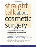 Straight Talk about Cosmetic Surgery (Yale University Press Health & Wellness)