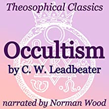Occultism: Theosophical Classics (       UNABRIDGED) by C. W. Leadbeater Narrated by Norman Wood