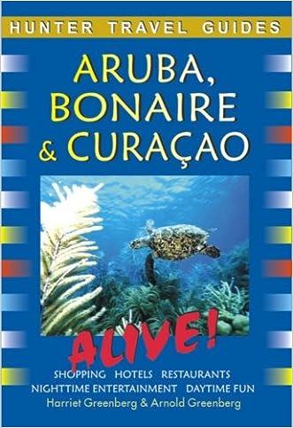 Hunter Travel Guide Aruba, Bonaire & Curacao Alive (Adventure Guide Aruba, Bonaire, Curacao) written by Harriet Greenberg