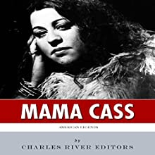 American Legends: The Life of Mama Cass Elliot (       UNABRIDGED) by Charles River Editors Narrated by Kimberly Austin