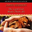 The Lord God Made Them All Audiobook by James Herriot Narrated by Christopher Timothy