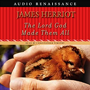 The Lord God Made Them All Audiobook
