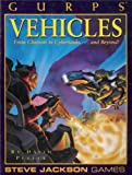 Gurps Vehicles: From Chariots to Cybertanks...and Beyond!