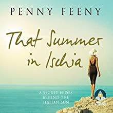 That Summer in Ischia (       UNABRIDGED) by Penny Feeny Narrated by Tricia Kelly