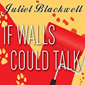If Walls Could Talk: Haunted Home Renovation, Book 1 | [Juliet Blackwell]