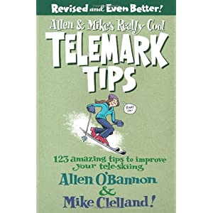 【クリックで詳細表示】Allen & Mike's Really Cool Telemark Tips: 123 Amazing Tips to Improve Your Tele-skiing (Falcon Guides) [ペーパーバック]