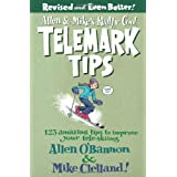 Allen & Mike's Really Cool Telemark Tips, Revised and Even Better!: 123 Amazing Tips to Improve Your Tele-Skiing (Allen & Mike's Series) ~ Allen O'Bannon
