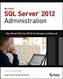 img - for Microsoft SQL Server 2012 Administration: Real-World Skills for MCSA Certification and Beyond (Exams 70-461, 70-462, and 70-463) (Real World Skills) book / textbook / text book