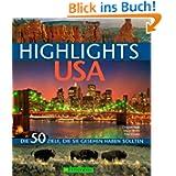 Highlights USA: Die 50 Ziele, die Sie gesehen haben sollten