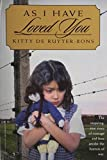 img - for As I Have Loved You by Kitty de Ruyter-Bons (2003) Paperback book / textbook / text book