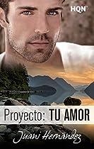 Proyecto: Tu Amor (hqñ) (spanish Edition)