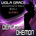 Deal with a Dhemon: Champions of Terra | Viola Grace