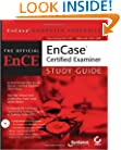 EnCase Computer Forensics: The Official EnCE: EnCaseCertified Examiner Study Guide