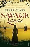 Savage Lands. Clare Clark