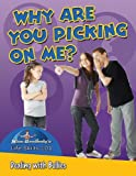 Why Are You Picking on Me?: Dealing with Bullies (Slim Goodbody's Life Skills 101) (0778748081) by Burstein, John