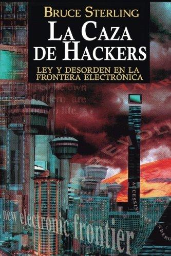 La Caza de Hackers: Ley y Desorden en la Frontera Electronica  [Sterling, Bruce] (Tapa Blanda)