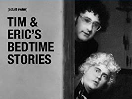 Tim & Eric's Bedtime Stories Season 1 [HD]