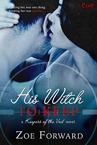 His Witch To Keep (Keepers of the Veil) PDF