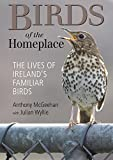 Birds of the Homeplace: The Lives of Ireland's Familiar Birds