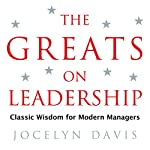 The Greats on Leadership: Classic Wisdom for Modern Managers | Jocelyn Davis