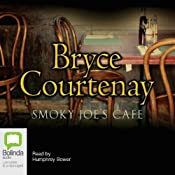 Smoky Joe's Cafe | [Bryce Courtenay]