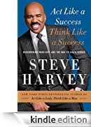 Act Like a Success, Think Like a Success: Discovering Your Gift and the Way to Life