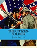 The Citizen-Soldier: Memoirs of a Volunteer