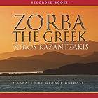 Zorba the Greek Hörbuch von Nikos Kazantzakis Gesprochen von: George Guidall