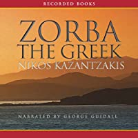 Zorba the Greek (       UNABRIDGED) by Nikos Kazantzakis Narrated by George Guidall