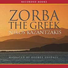 Zorba the Greek Audiobook by Nikos Kazantzakis Narrated by George Guidall
