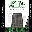 The Almighty Audiobook by Irving Wallace Narrated by Chuck Brown
